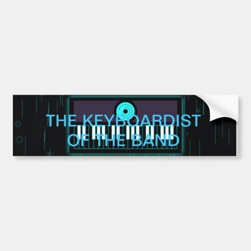The Keyboardist of The Band sticker Bumper Stickers