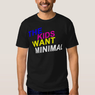 The Kids Want Minimal Tee