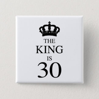 The King Is 30 15 Cm Square Badge