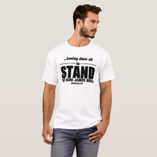 The King James Bible - to Stand! T-Shirt
