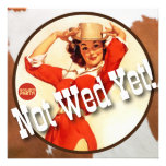 The Kitsch Bitsch : Cowgirl Not Wed Yet! Personalized Invitations