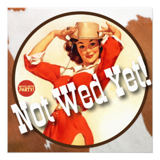 The Kitsch Bitsch Cowgirl Not Wed Yet Personalized Invite