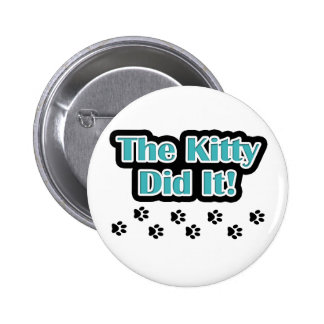The Kitty Did It Pin