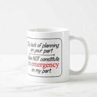The lack of planning...- Mug