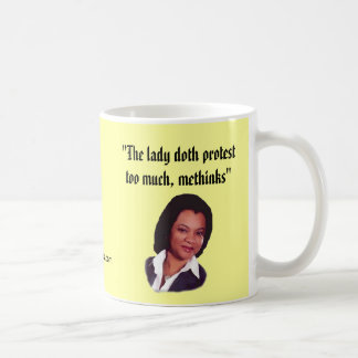 The lady doth protest... coffee mug