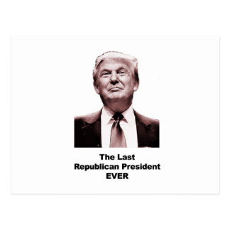 The Last Republican President Ever Postcard