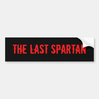 The Last Spartan Bumper Sticker