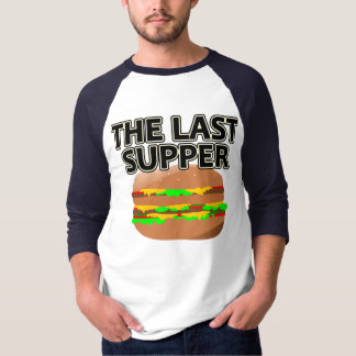 The Last Supper Tee Shirts