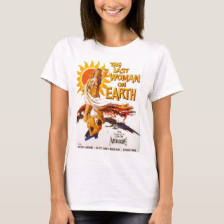 The Last Woman on Earth T-Shirt