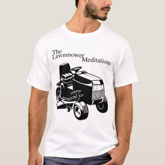 The Lawnmower Meditations T-Shirt