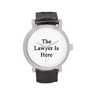 The Lawyer Is Here Watches