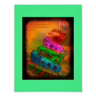 """""""The Leaning Tower of Wheelchair Wedding Cake"""" Poster"""