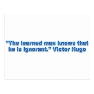"""The learned man knows that he is ignorant."" Postcard"