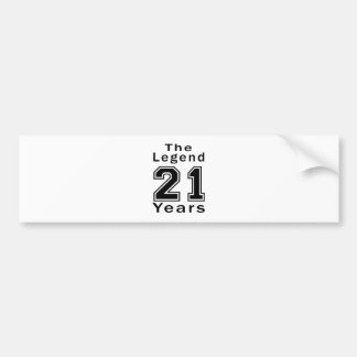 The Legend 21 Years Birthday Gifts Bumper Sticker