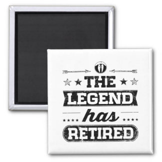 The Legend Has Retired Square Magnet
