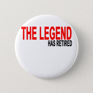 The Legend has Retired T-Shirts.png 6 Cm Round Badge
