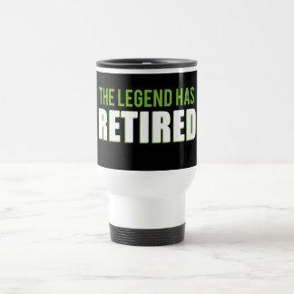 The Legend Has Retired Travel Mug