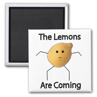 The Lemons are Coming! Square Magnet