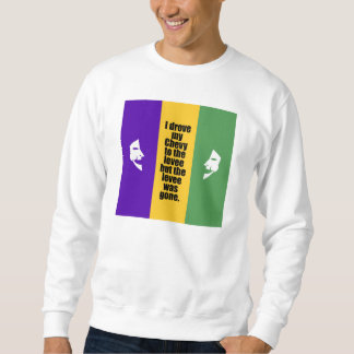 The Levee Was Gone Sweatshirt