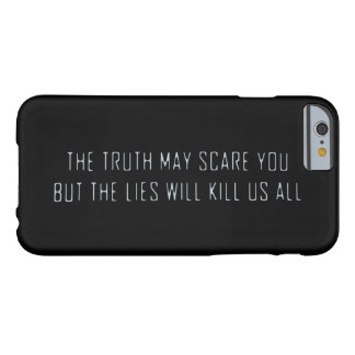 The lies will kill us barely there iPhone 6 case