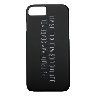 The lies will kill us iPhone 7 case