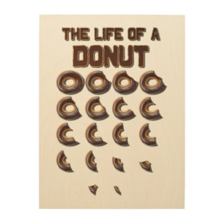 The Life of a Doughnut Wood Wall Art Wood Canvases