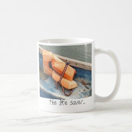 the life saver... mugs