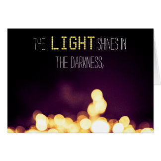 """The light shines in the darkness"" Cards"