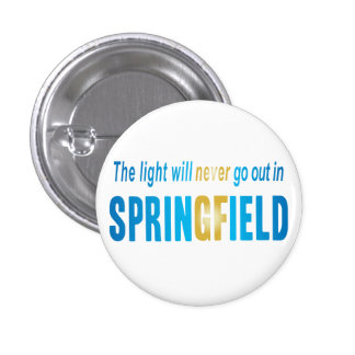 The Light Will Never Go Out Button 1 1/4 inch