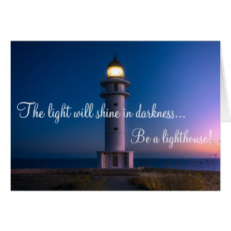 The Light Will Shine In Darkness Lighthouse Card