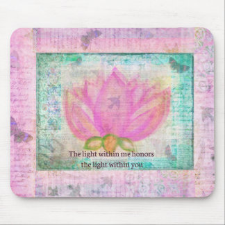 The light within me honors the light within you mouse pad