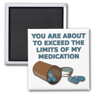 The Limits Of My Medication Funny Fridge Magnet