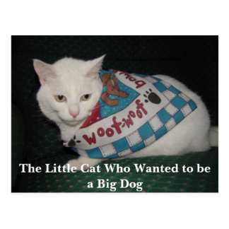 The Little Cat Who Wanted to be a Big Dog Postcard