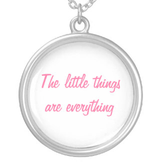 The Little Things Are Everything Round Pendant Necklace