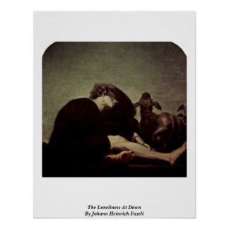 The Loneliness At Dawn By Johann Heinrich Fuseli Print