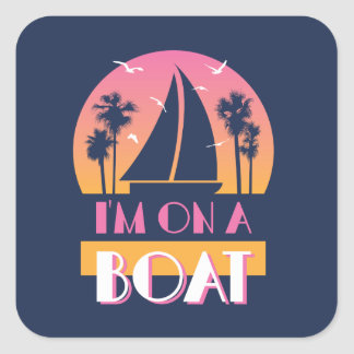The Lonely Island - I'm On A Boat Square Sticker