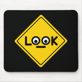 The LOOK traffic sign Mouse Pad