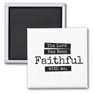 The Lord Has Been Faithful Magnet