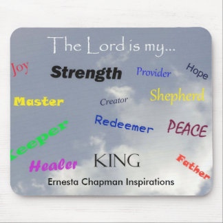 The Lord is...mouse pad.