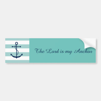 The Lord is my Anchor Bumper sticker