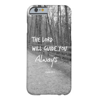 The Lord will guide you bible verse Barely There iPhone 6 Case