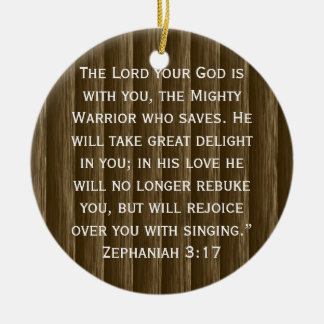 The Lord Your God Is With You. Zephaniah 3:17 Round Ceramic Decoration