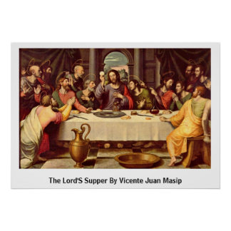 The Lord'S Supper By Vicente Juan Masip Poster