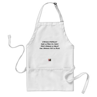THE LOVE CALLED ME, IN THE SKIN I HAD IT, BUT STANDARD APRON