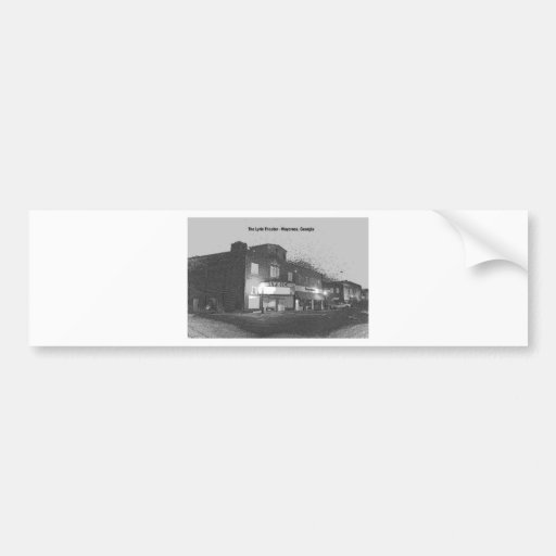 THE LYRIC THEATRE - WAYCROSS, GEORGIA BUMPER STICKERS