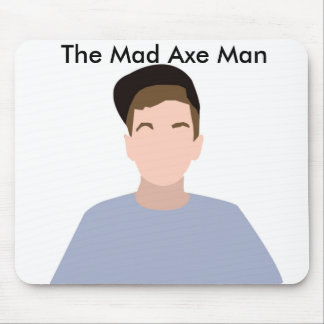 The Mad Axe Man MousePad