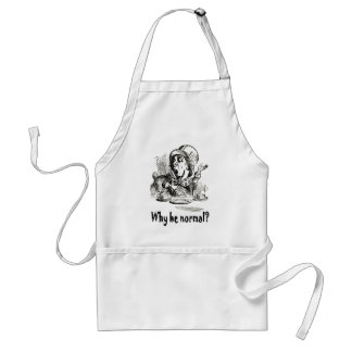 The Mad Hatter asks Why be normal Apron