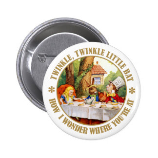 The Mad Hatter recites Twinkle Twinkle Little Bat Pinback Buttons