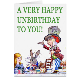 The Mad Hatter Says, A Very Happy Birthday To You! Card