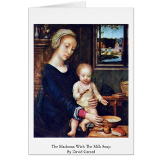 The Madonna With The Milk Soup By David Gerard Card